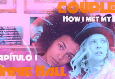 "Couples – How i met my Ex – Capítulo I ""Annie Hall"""