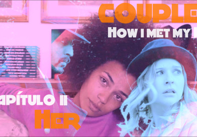 "Couples – How i met my Ex – Capítulo II ""Her"""